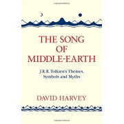 The Song Of Middle-Earth: J. R. R. Tolkien'S Themes, Symbols And Myths(David Harvey)