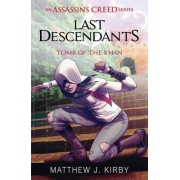 Last Descendants: Assassin's Creed: Tomb of the Khan by Matthew J. Kirby