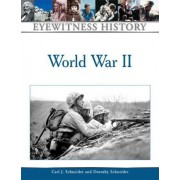 An Eyewitness History of World War II by Carl J. Schneider