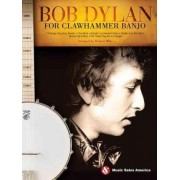 Bob Dylan For Clawhammer Banjo by Michael Miles
