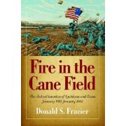 Fire in the Cane Field by Donald S. Frazier