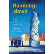 Dumbing Down by Ivo Mosley