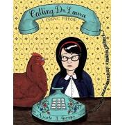Calling Dr. Laura: A Graphic Memoir - Nicole J. Georges