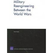Military Reengineering Between the World Wars by Brett Steele