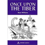 Once Upon the Tiber by Rose Williams