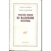Machine Et Humanisme. Tome 2 : Problèmes Humains Du Machinisme Industriel