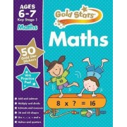 Gold Stars Maths Ages 6-7 Key Stage 1 by Parragon Books Ltd