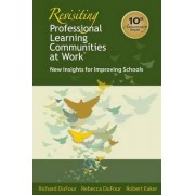 Revisiting Professional Learning Communities at Work by Richard DuFour