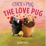 Chick 'n' Pug: The Love Pug by Jennifer Sattler