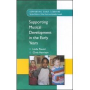 Supporting Musical Development in the Early Years by Linda Pound