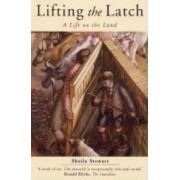 Lifting the Latch by Sheila Stewart