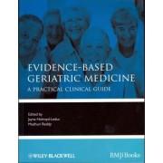 Evidence-Based Geriatric Medicine by Jayna Holroyd-Leduc