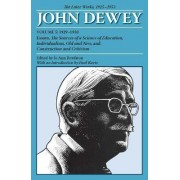 The Later Works of John Dewey: 1925 - 1953 Volume 5 by John Dewey