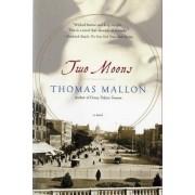 Two Moons by Thomas Mallon