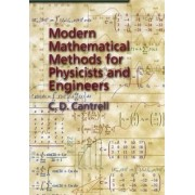 Modern Mathematical Methods for Physicists and Engineers by C. D. Cantrell