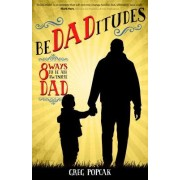 Bedaditudes: 8 Ways to Be an Awesome Dad
