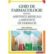 Ghid de farmacologie pentru asistentii medicali si asistenti de farmacie - Crin Marcean