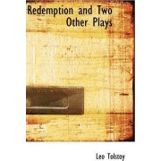 Redemption and Two Other Plays by Leo Tolstoy