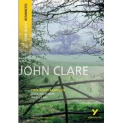 Selected Poems of John Clare: York Notes Advanced by John Clare