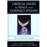 Critical Issues in Peace and Conflict Studies by Thomas Matyok