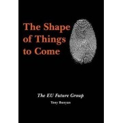 The Shape of Things to Come by Tony Bunyan