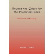 Beyond the Quest for the Historical Jesus by Thomas L. Brodie