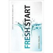 Fresh Start by Doug Fields