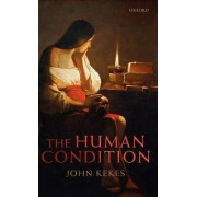 The Human Condition by Research Professor John Kekes