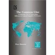 The Common Glue by Pervez N. Ghauri