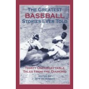 The Greatest Baseball Stories Ever Told, Paperback