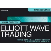 The Visual Guide to Elliott Wave Trading by Wayne Gorman