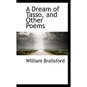 A Dream of Tasso, and Other Poems by William Brailsford