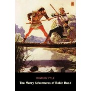 The Merry Adventures of Robin Hood (AD Classic) by Howard Pyle