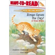 Ringo Saves the Day!: A True Story by Andrew Clements