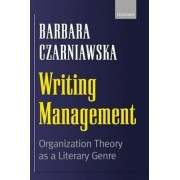 Writing Management by Barbara Czarniawska