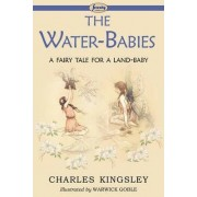 The Water-Babies (a Fairy Tale for a Land-Baby) by Charles Kingsley