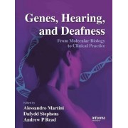 Genes, Hearing and Deafness by Alessandro Martini
