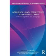 Interdisciplinary Perspectives on Learning to Read by Kathy Hall
