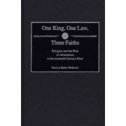 One King, One Law, Three Faiths by Patricia Behre Miskimin