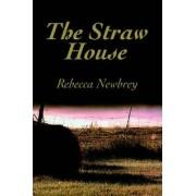 The Straw House by Rebecca Newbrey