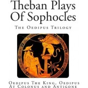 Theban Plays of Sophocles by Sophocles