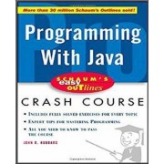 Schaum's Easy Outline of Programming with Java by John R. Hubbard