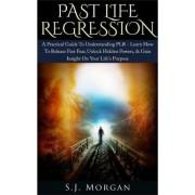 Past Life Regression by S J Morgan