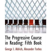 The Progressive Course in Reading by George I Aldrich
