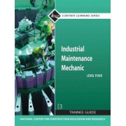 Industrial Maintenance Mechanic: Trainee Guide Level 4 by Nccer