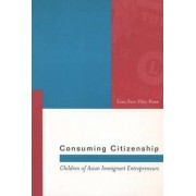 Consuming Citizenship by Lisa Sun-Hee Park