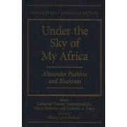 Under the Sky of My Africa by Catharine Nepomnyashchy