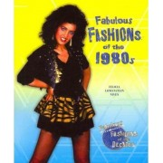 Fabulous Fashions of the 1980s by Felicia Lowenstein Niven