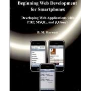 Beginning Web Development for Smartphones by B M Harwani