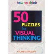 50 Puzzles for Visual Thinking by Charles Phillips